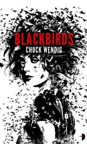 Blackbirds by Chuck Wendig