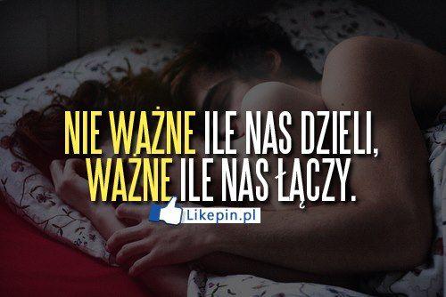 Nie wazne ile nas dzieli...   LikePin.pl - Cytaty, Sentencje, Demoty