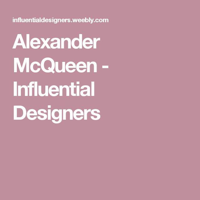 Alexander McQueen - Influential Designers