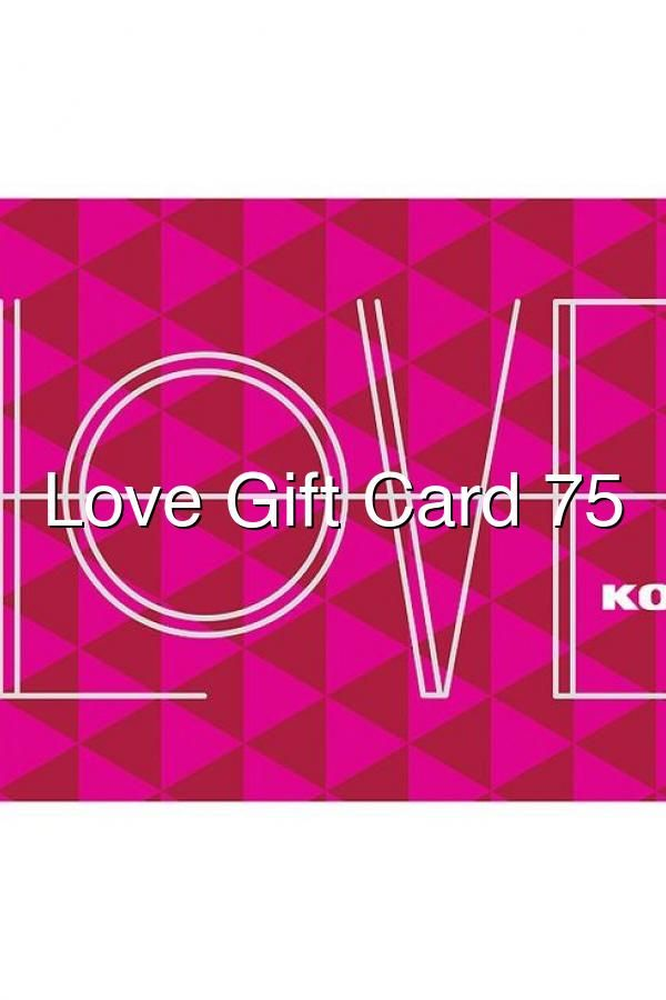 Love Gift Card 75 In 2020 Love Gifts Gifts Cards