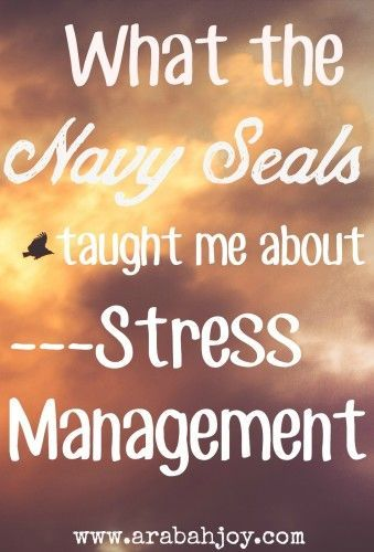 A mom's job is stressful! Here's what I learned about stress management from the unlikeliest of places:  the Navy Seals!