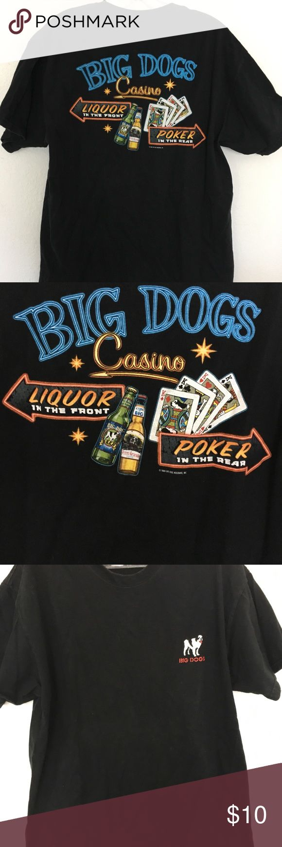 "Big Dogs Novelty T Shirt Excellent condition, only worn & washed a couple of times. Black big dogs novelty t-shirt says ""Big Dogs Casino Liquor up Front Poker in the Rear"" size men's large Big Dogs Shirts Tees - Short Sleeve"