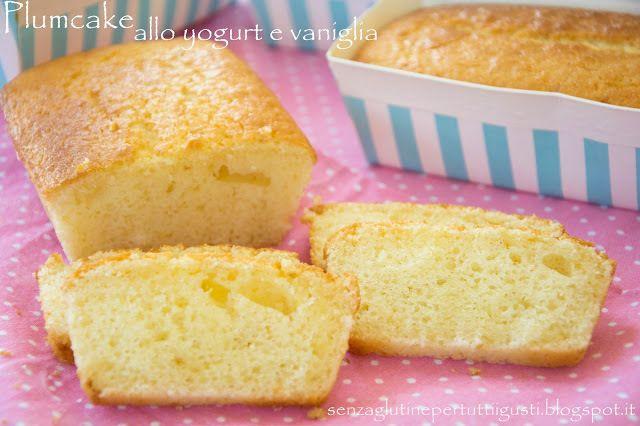 Plumcake senza glutine allo yogurt e vaniglia con Bimby
