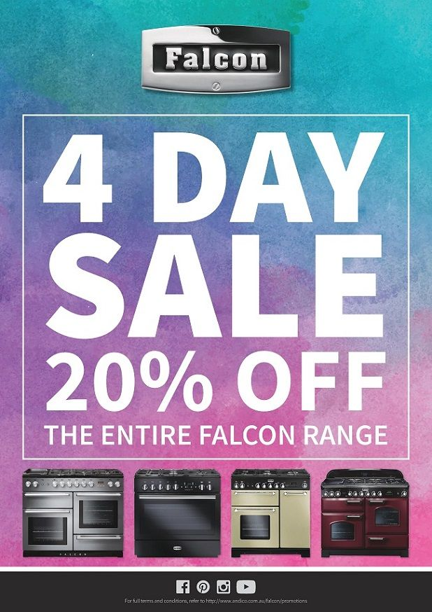 PRESTIGE APPLIANCES CHATSWOOD - Falcon - SAVE 20% of all FALCON Products - We are pleased to announce that commencing Friday 24th November  2017 until Monday 27th November 2017 (inclusive) customers can purchases an eligible NEW Falcon Appliance Product the promotional period and they will receive 20% OFF - Offer valid ONLY for applicable models as specified. Does not apply to display stock or trade seconds and commercial project sales.