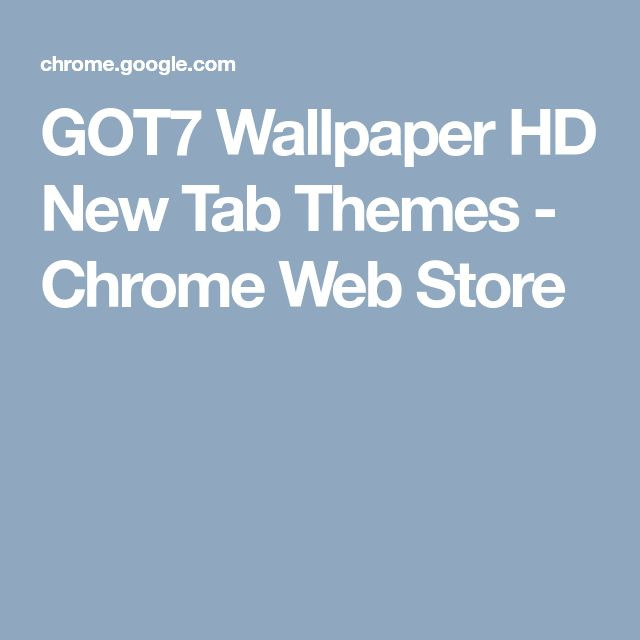 GOT7 Wallpaper HD New Tab Themes - Chrome Web Store
