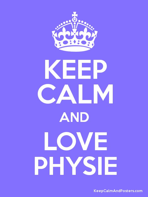 Keep Calm and LOVE PHYSIE Poster