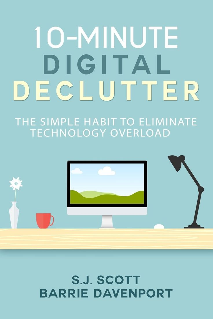 10 Minute Digital Declutter-- New book by SJ Scott and Barrie Davenport-- Teaches everything you need to know to keep your PC clean, organized and clutter free. #books #decluttering #organization