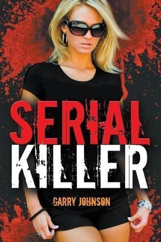 Serial Killer by Garry Johnson Paperback Book New