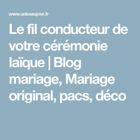 Le fil conducteur de votre cérémonie laïque | Blog mariage, Mariage original, pacs, déco