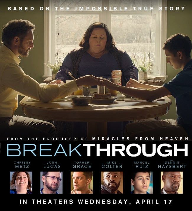 Breakthrough Spoiler Free Movie Review Nothing Is Impossible The Wic Project Blog Christian Movies Breakthrough New Movies To Watch