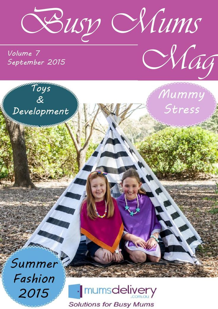Summer Fashion, Mummy Stress & more  The latest issue covers Toys and how they help your child's development. We also cover Stress and the Busy Mum, knowing when you are heading for a burn out and what you can do. See great family recipes, a holiday section and our 2015 Summer Fashion Photo shoot.