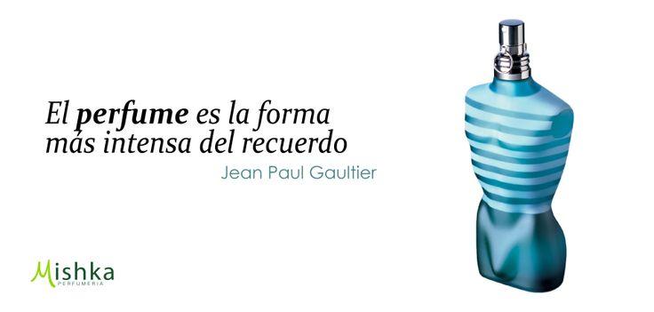 """""""El #Perfume es la forma más intensa del recuerdo"""" #JuanPaulGaultier #Frases…"""