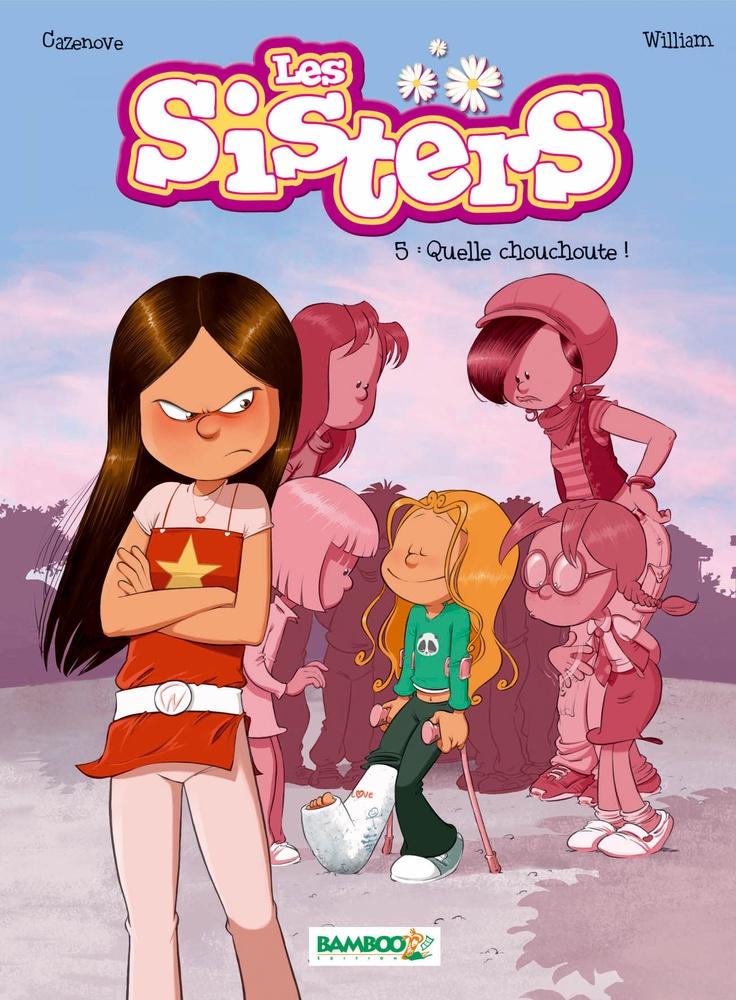 Les Sisters Tome 5 : Quelle chouchoute !
