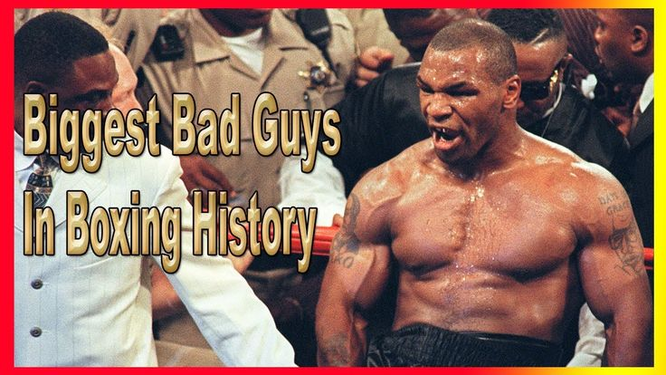 Biggest Bad Guys in Boxing History