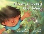 Noah Chases the Wind : Redleaf Lane - Early Experiences - Michelle Worthington