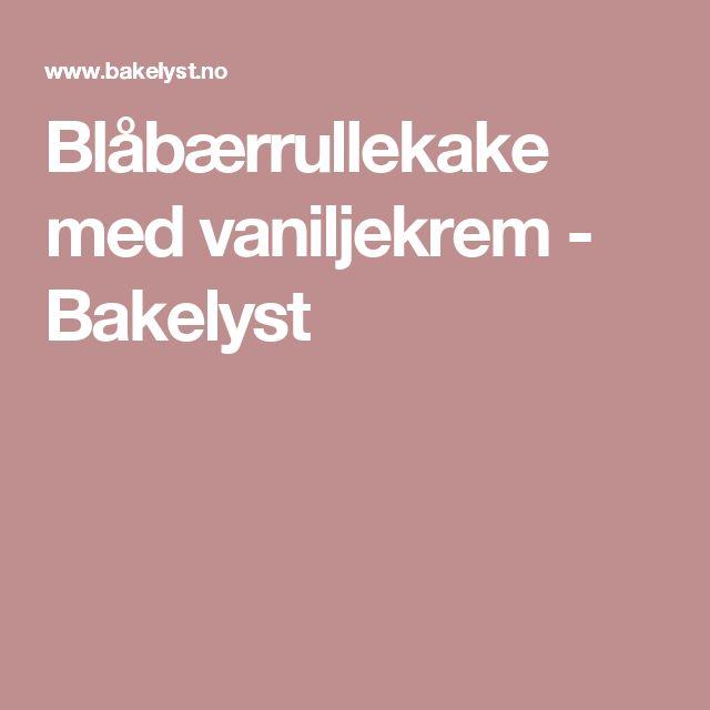 Blåbærrullekake med vaniljekrem - Bakelyst
