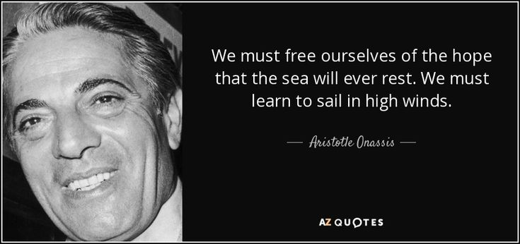 Aristotle Onassis quote: We must free ourselves of the hope that ...