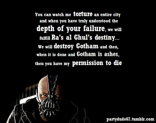 The Dark Knight Quotes: Bane, The Dark Knight Rises Quote