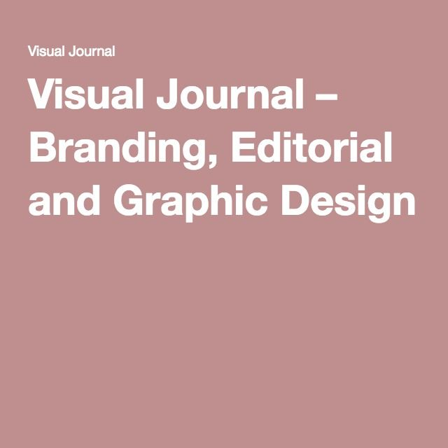 Visual Journal – Branding, Editorial and Graphic Design