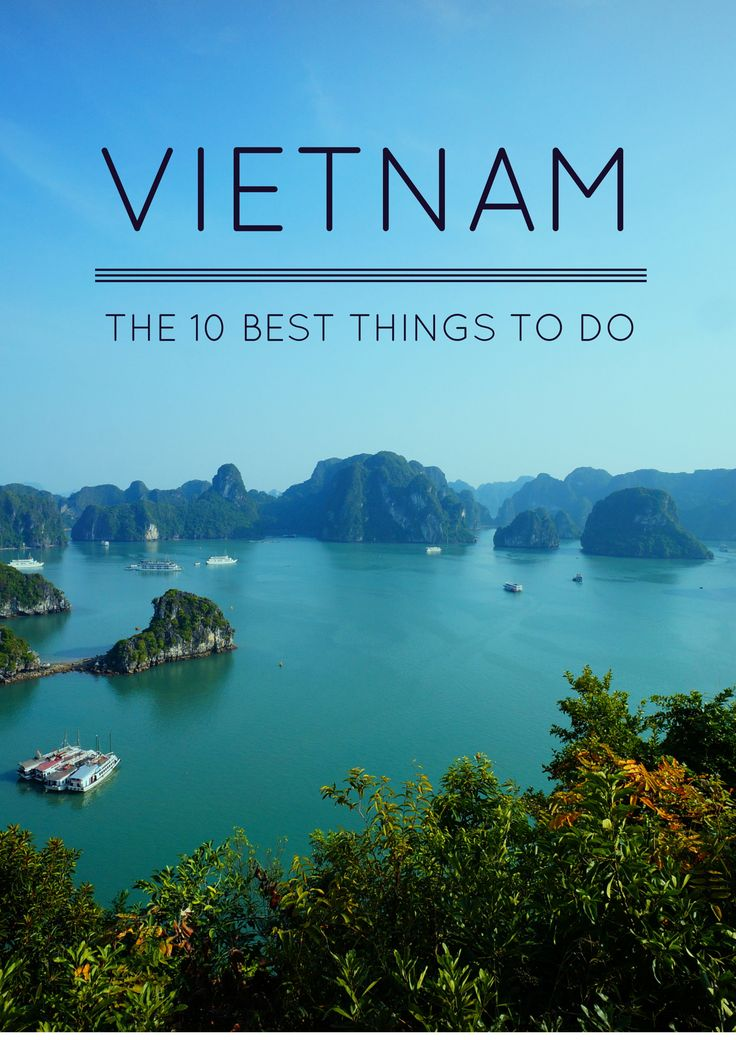 The best 10 things to do in Vietnam