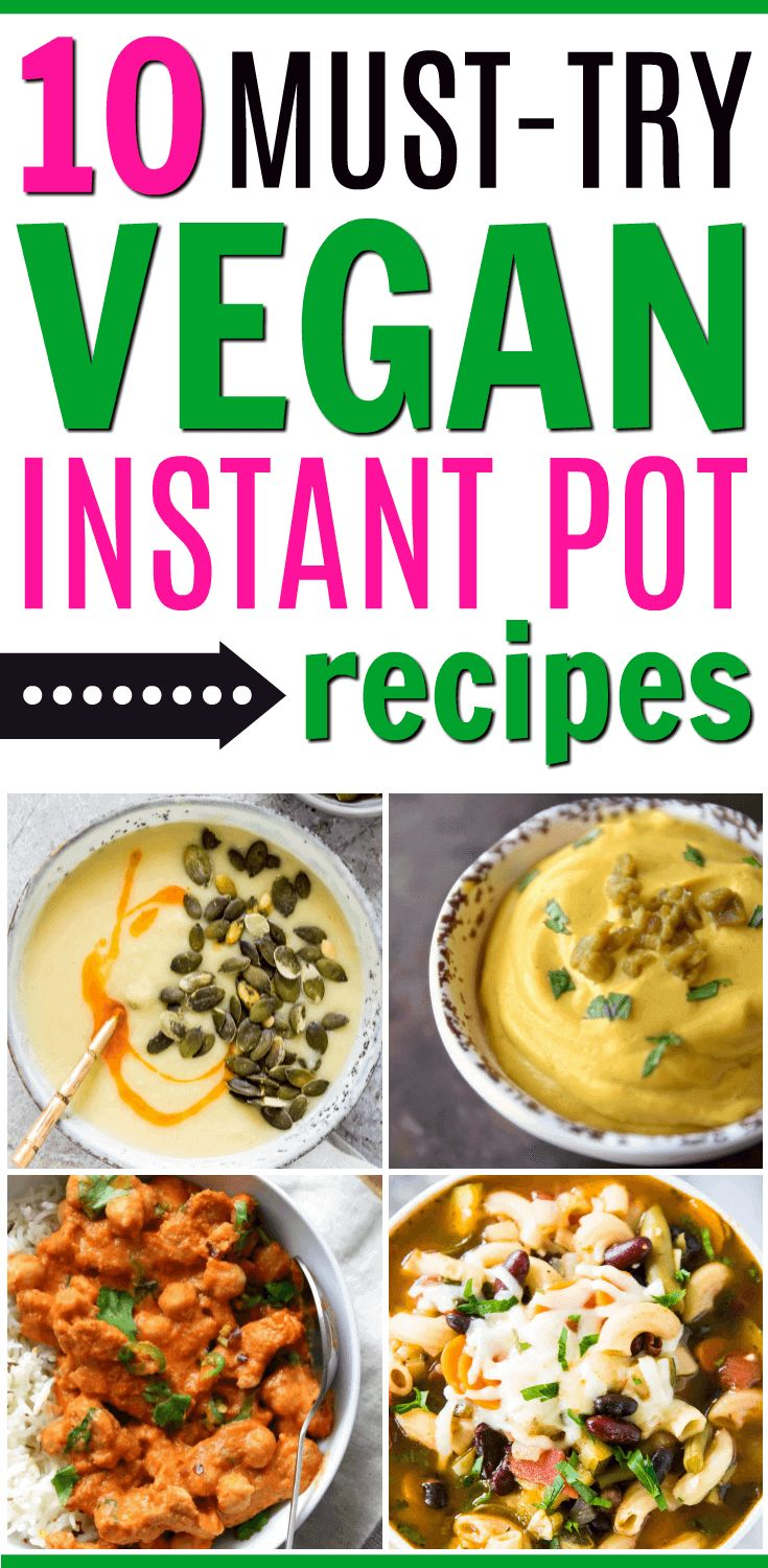 *10 Must Try Vegan Recipes*        Looking for the best vegan Instant Pot recipes? Try this list of 10 easy to make vegan recipes. #veganrecipes #vegan #instantpotrecipes #instantpot