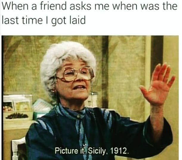 Single Single Memes Funny Memes About Girls Single Humor