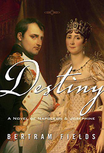 Destiny: A Novel Of Napoleon & Josephine by Bertram Fields http://www.amazon.com/dp/0990560201/ref=cm_sw_r_pi_dp_KHeZub1YG09H0