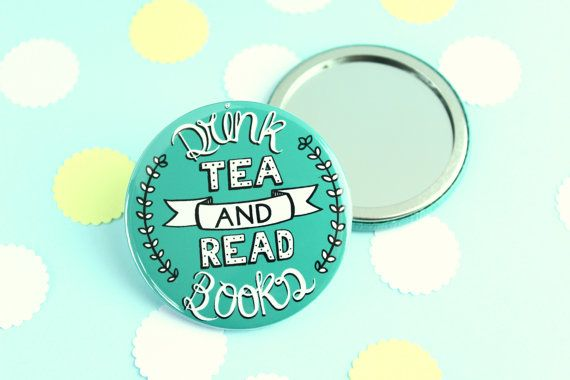 Tea and Books Badge Keyring or Pocket Mirror. Drink Tea and