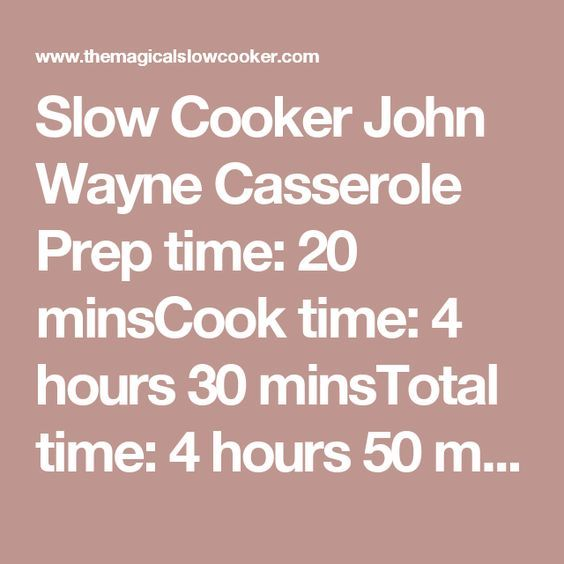 Slow Cooker John Wayne Casserole Prep time: 20 minsCook time: 4 hours 30 minsTotal time: 4 hours 50 mins Ingredients 1 (32-oz.) bag tater tots (not thawed) 1 lb, ground beef 1 small yellow onion, diced 1 green bell pepper, diced 1 (1.5-oz.) pkg. taco mix (I use mild McCormick) water (add the amount of water to the meat that the taco mix says to add, ¾ cup is what my packet said) 1 cup sour cream 1 (8-oz.) pkg. sharp cheddar cheese (divided, half in sour cream mixture and half on top at the…