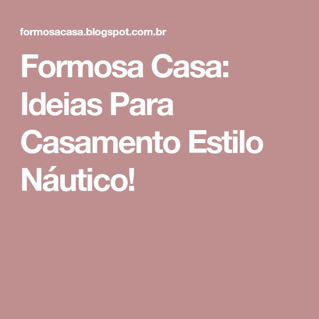 Formosa Casa: Ideias Para Casamento Estilo Náutico!
