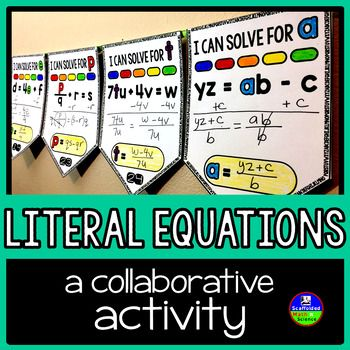 $1 Tuesday July 4, 2017 #mathdollardeals Students solve literal equations that require 1, 2 or multiple steps to solve in this activity that doubles as classroom decor. The level of difficulty increases as the pennant numbers increase, allowing you to differentiate within your
