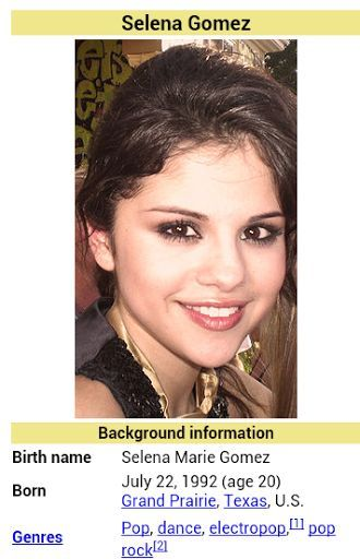 See everything about Selena Gomez in just one place. This app includes YouTube Videos, Twitter, News, and Wikipedia.<p>This app is completely dynamic, so it displays the latest information every time you view it.<p>Why navigate to four different websites, when you can easily view everything you want to see in this one app.