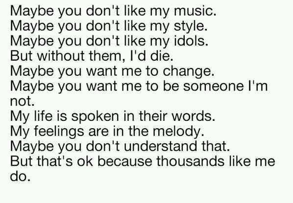People don't understand the affect one band can have on a person.