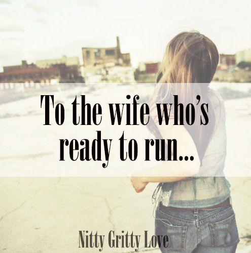 This post is for the wife who is ready to bolt. The one who's fed up and sick of feeling alone. I agree, it's unfair that you are disregarded. I feel so strongly about it because I was once there, ...