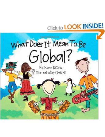 What Does It Mean to Be Global?: Amazon.co.uk: Rana DiOrio, Chris Hill: Books