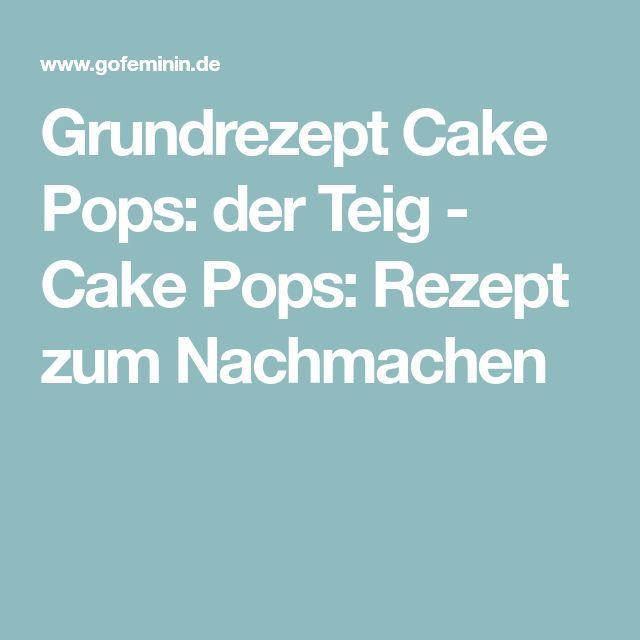 Grundrezept Cake Pops: der Teig - Cake Pops: Rezept zum Nachmachen
