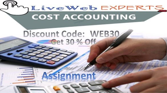 #Cost_Accounting_Assignment - #Live_Web_Experts, a noticeable academic portal has carved a niche for itself in the field of #educational_services and offers the best Cost Accounting Assignment to the students.  Visit Here https://www.livewebexperts.com/assignment-help/accounting-homework-help  Live Chat@ https://m.me/livewebexperts  For Android Application Users https://play.google.com/store/apps/details?id=gkg.pro.lwe.clients&h