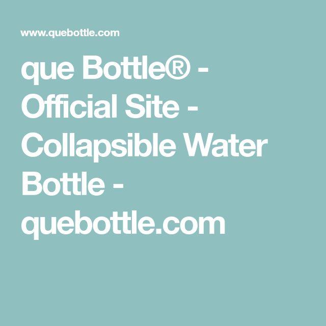 que Bottle® - Official Site - Collapsible Water Bottle - quebottle.com