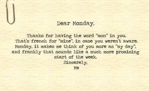 Monday, Monday - I love mondays so I love this view of them rather it's actually correct for not!