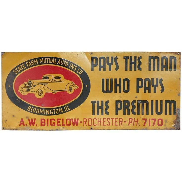 Tin Sign For Auto Insurance Advertising 1930s Pay The Man Who Pays The Premium 1930s Advertising Autoinsurance