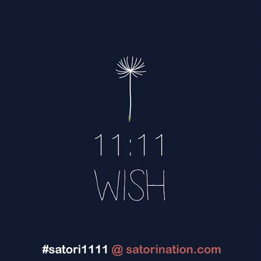 11:11 Make a wish! Pide un deseo! #satori1111