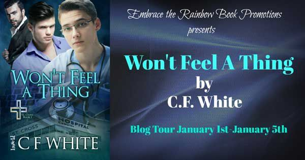 Won't Feel a Thing by C.F. White Blog Tour