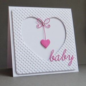 """hand carfted baby card ... negative space heart in bumpy textured panel ... die cut """"baby"""" ... sweet heart hanging in the center ..."""