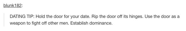 This perfect first date behaviour: | 23 Genius Dating Tips From Tumblr