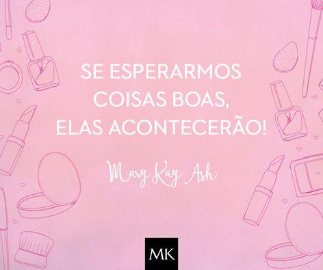 Pense positivo! *  WhatsApp 51 9184.1211 #MaryKay #DescubraOqueVocêAma