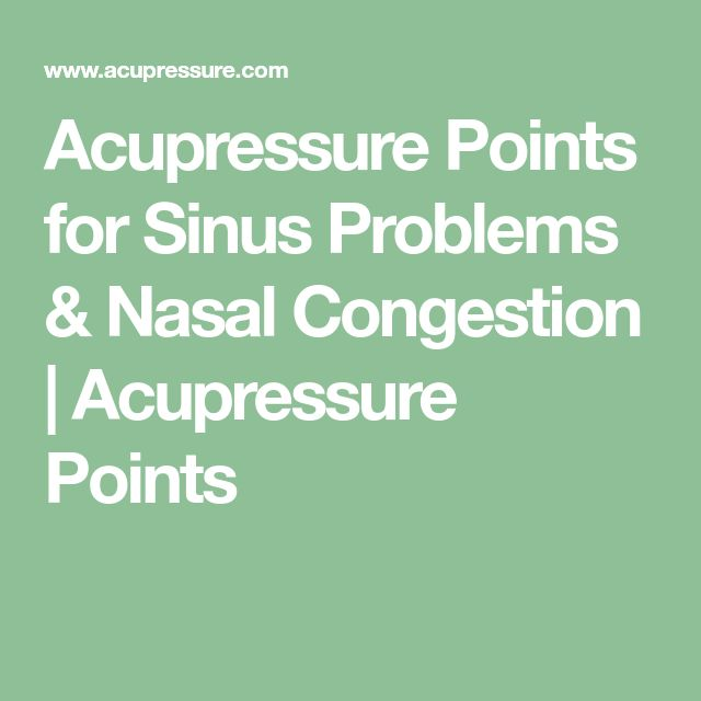 Acupressure Points for Sinus Problems & Nasal Congestion | Acupressure Points