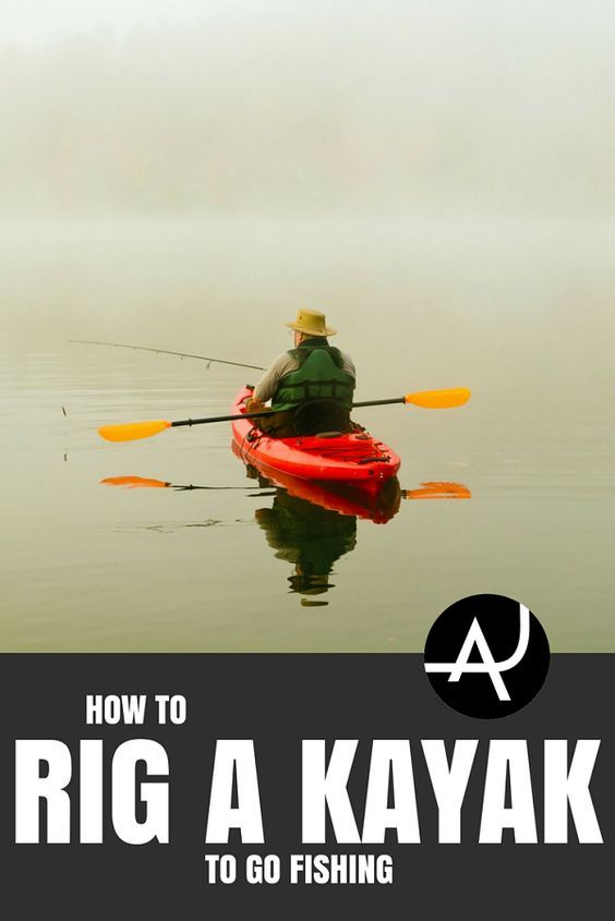 Kayak Fishing Rigging - Kayak Fishing Gear and Accessories – Kayak Fishing Tips and Setup Ideas for Men and Women