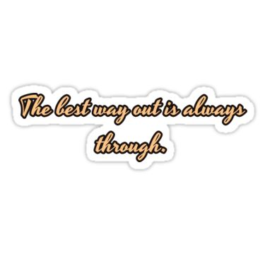 The best way out is always through. / inspirational stickers / inspirational stickers michaels / inspirational stickers scrapbooking / inspirational stickers for planner / inspirational stickers for walls / inspirational stickers hobby lobby / inspirational stickers for facebook / inspirational stickers walmart / inspirational stickers printable / inspirational stickers for cars / inspirational wall art stickers / inspirational wall ...