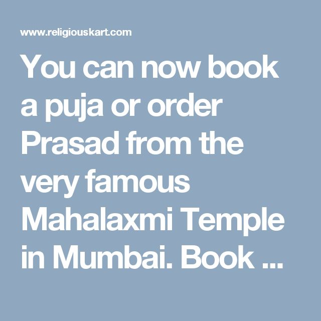 You can now book a puja or order Prasad from the very famous Mahalaxmi Temple in Mumbai. Book Online Mahalaxmi Temple Prasad at Religiouskart.com
