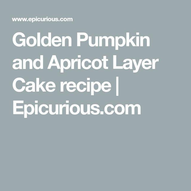 Golden Pumpkin and Apricot Layer Cake recipe | Epicurious.com